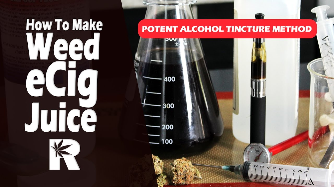 How To Make Weed eCig Juice (Potent Cannabis Alcohol Tincture Method): Cannabasics #55