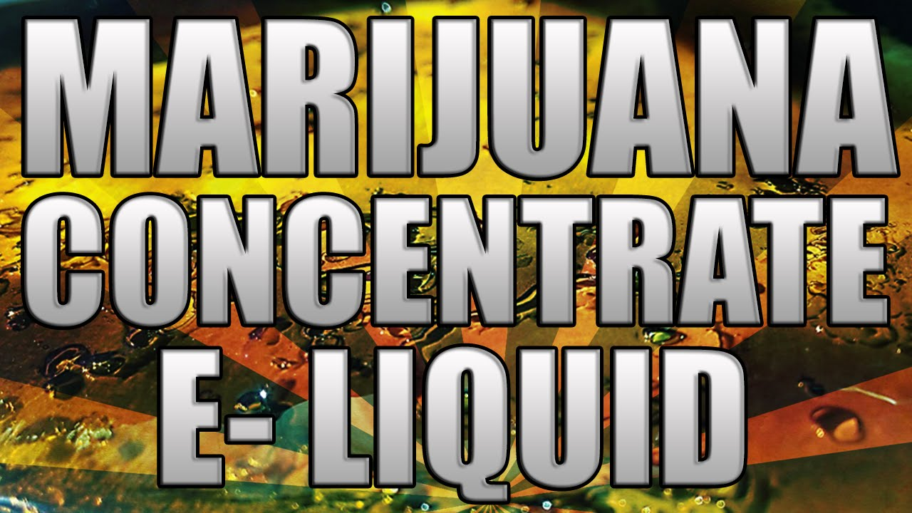 How To Make Marijuana Concentrate eLiquid – From Shatter Rosin Oils RSO BHO