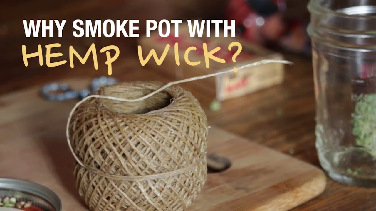 Why smoke marijuana with hemp wick?