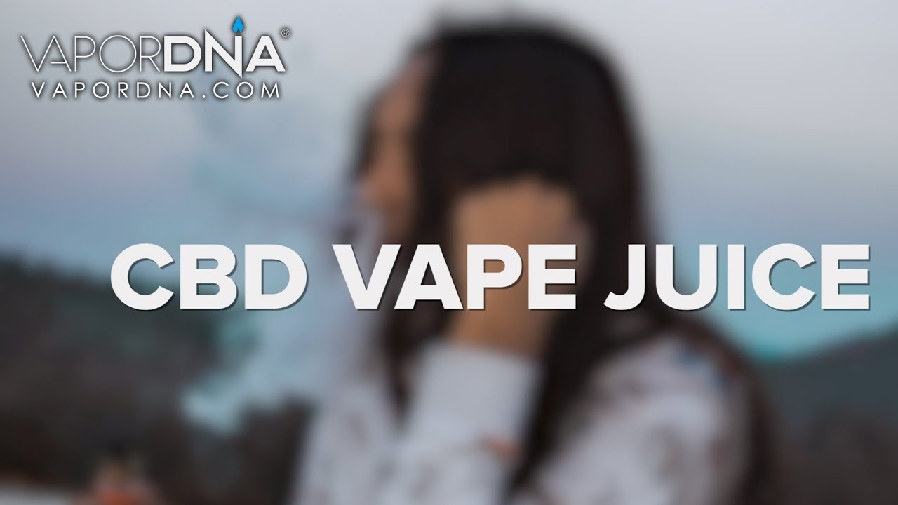 VaporDNA ~ Vaping CBD Vape Oil E-Liquid Benefits