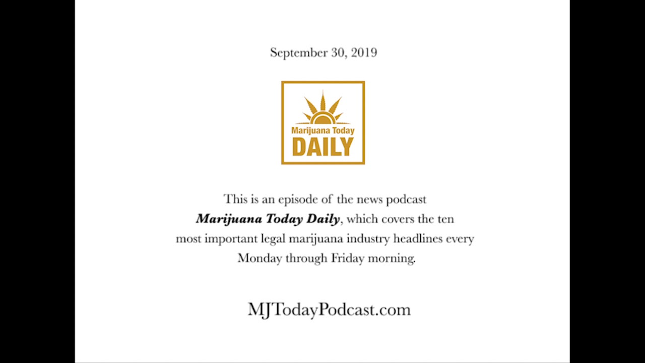 Monday, September 30, 2019 Headlines | Marijuana Today Daily News